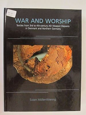 War and Worship : Textiles from 3rd to 4th-Century Ad Weapon Deposits in Denmark