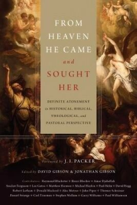 From Heaven He Came and Sought Her: Definite Atonement in Historical,