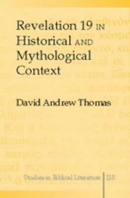 Revelation 19 in Historical and Mythological Context (Studies in Biblical