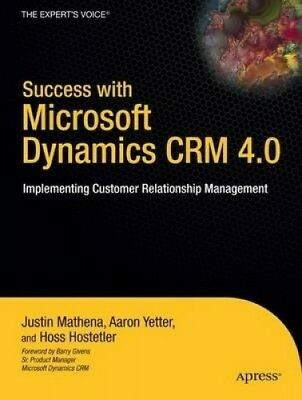 Success with Microsoft Dynamics CRM 4.0: Implementing Customer Relationship