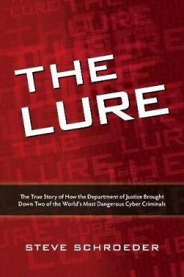 The Lure: The True Story of How the Department of Justice Brought Down Two of