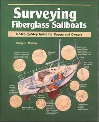 Surveying Fiberglass Sailboats: A Step-By-Step Guide for Buyers and Owners (Henr