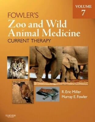 Fowler's Zoo and Wild Animal Medicine: Current Therapy: Volume 7.