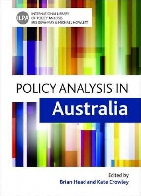 Policy Analysis in Australia (International Library of Policy Analysis).
