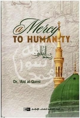 (The Prophet Muhammad: Peace be upon him) A Mercy to Humanity