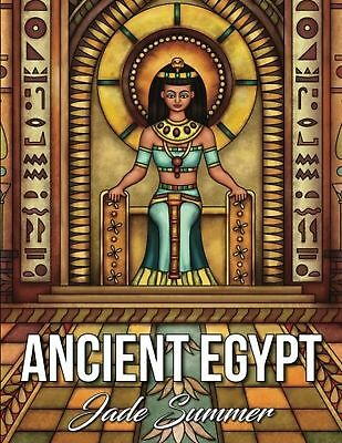 Ancient Egypt: A Coloring Book with Egyptian Gods Mysterious Hieroglyphics an...