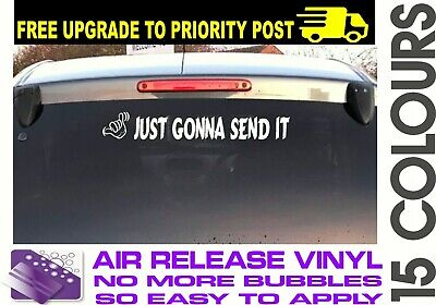 JUST GONNA SEND IT STICKER DECAL 4X4 DIESEL CAR UTE 4WD FUNNY MX 400mm