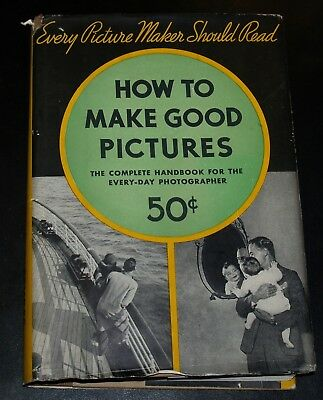 How To Make Good Pictures -Eastman Kodak - 1936 - 22nd Ed.Hardcover/Dust Cover