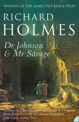 Dr Johnson and MR Savage by Richard Holmes.