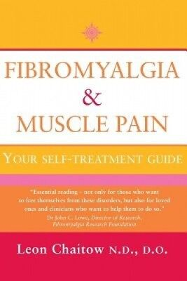 Fibromyalgia and Muscle Pain: Your Self-Treatment Guide by Leon Chaitow.