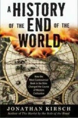 A History of the End of the World: How the Most Controversial Book in the