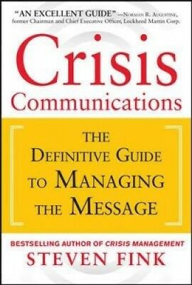 Crisis Communications: The Definitive Guide to Managing the Message: The