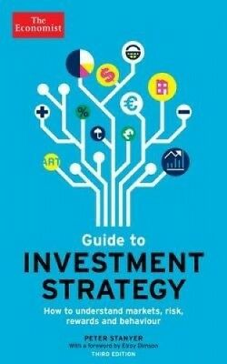 The Economist Guide To Investment Strategy 3rd Edition: How to understand