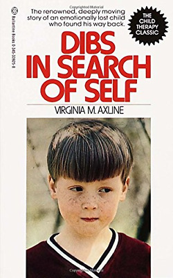 Dibs in Search of Self: The Renowned, Deeply Moving Story of an Emotionally Lost