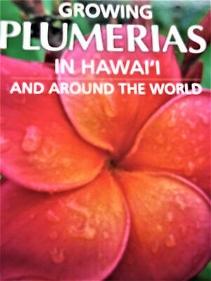 Growing Plumeria`s in Hawai`i, and around the World. Book.