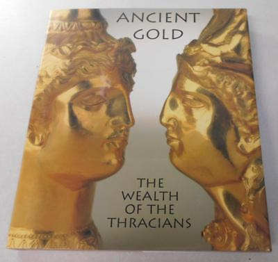 Ancient Gold The Wealth of the Thracians from the Republic of Bulgaria HCDJ 1998