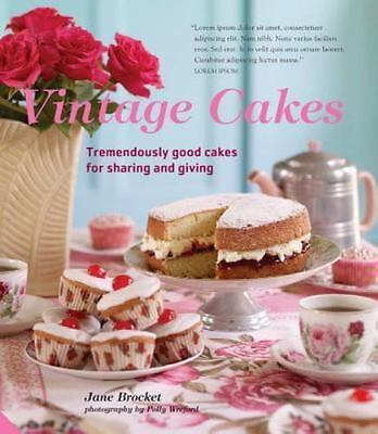 Vintage Cakes: More Than 90 Heirloom Recipes for Tremendously Good Cakes