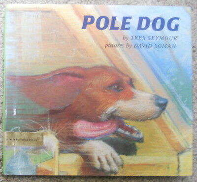 Pole Dog Children's Animal Humane Book Color Illustrated 1993 First Edition