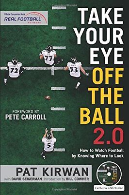 Take Your Eye Off the Ball 2.0: How to Watch Football by Knowing Where to Look (