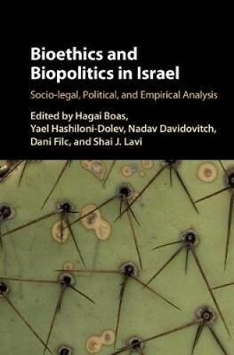 Bioethics and Biopolitics in Israel: Socio-legal, Political, and Empirical