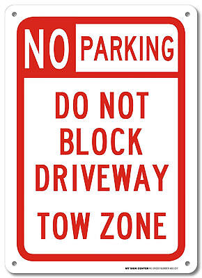 Sign No Parking Do Not Block Driveway Tow Zone Rust Free Aluminum UV Protected