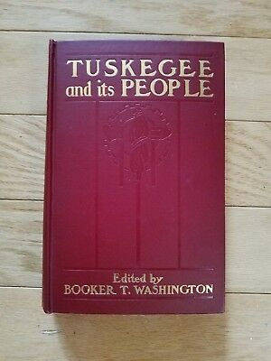 Tuskegee and its People ~ BOOKER T. WASHINGTON ~ First Edition 1905 1st Printing