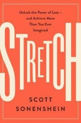 Stretch: Unlock the Power of Less -And Achieve More Than You Ever Imagined.