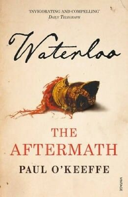 Waterloo: The Aftermath by Paul O'Keeffe.