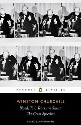 Blood, Toil, Tears and Sweat: Winston Churchill's Famous Speeches.