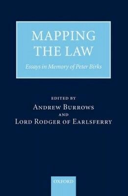 Mapping the Law: Essays in Honour of Peter Birks by Hon. Andrew Burrows.