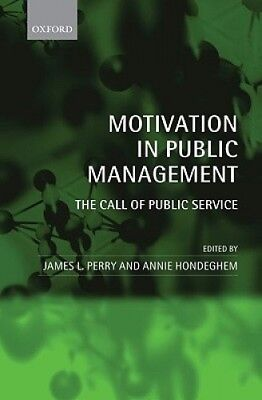 Motivation in Public Management: The Call of Public Service by James L. Perry.