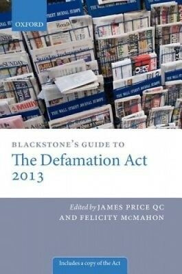 Blackstone's Guide to the Defamation Act 2013 by James Price.