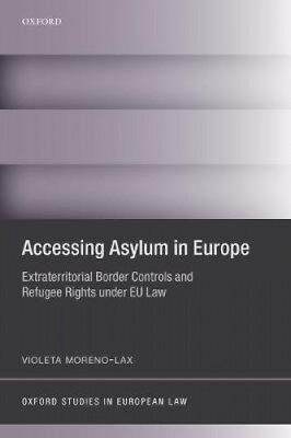 Accessing Asylum in Europe: Extraterritorial Border Controls and Refugee