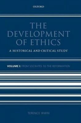 The Development of Ethics: From Socrates to the Reformation (Development of