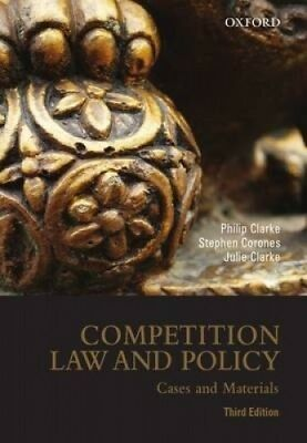 Competition Law and Policy: Cases and Materials, 3rd edition by Philip Clarke.