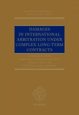 Damages in International Arbitration Under Complex Long-term Contracts (Oxford