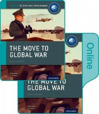 The Move to Global War: IB History Print and Online Pack: Oxford IB Diploma