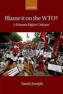 Blame It on the WTO?: A Human Rights Critique by Sarah Joseph.