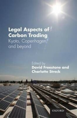 Legal Aspects of Carbon Trading: Kyoto, Copenhagen, and beyond.