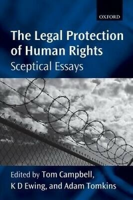 The Legal Protection of Human Rights: Sceptical Essays by Tom Campbell.