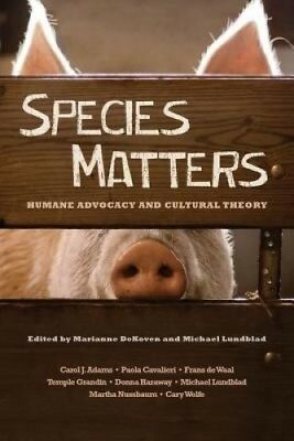 Species Matters: Humane Advocacy and Cultural Theory by Marianne DeKoven.