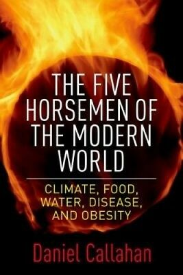 The Five Horsemen of the Modern World: Climate, Food, Water, Disease, and