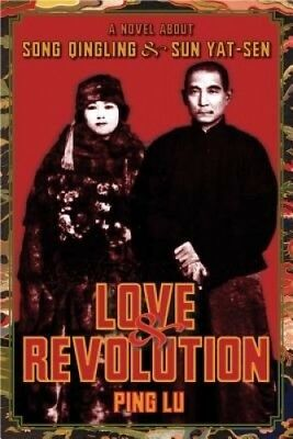 Love and Revolution: A Novel About Song Qingling and Sun Yat-sen (Modern