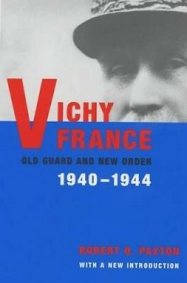 Vichy France: Old Guard and New Order by Robert O. Paxton.