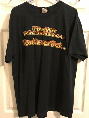 WWF/WWE Kane If You Dont Believe In Monsters... You Never Met... T Shirt X Large