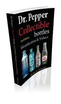 Dr Pepper Collectible Bottle Book 1885-1985 NEW for 2016 Soft Cover