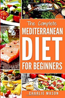 Mediterranean Diet: Mediterranean Diet For Beginners: Healthy Recipes Meal Cookb