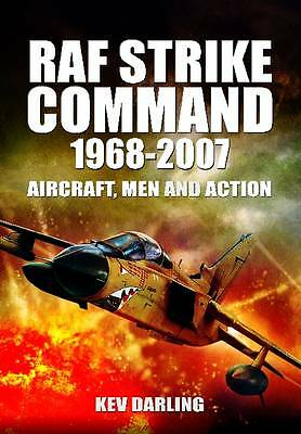 RAF Strike Command 1968 -2007: Aircraft, Men and Action, Darling, Kev, New Book