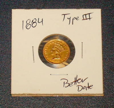 BETTER DATE 1884 One Dollar GOLD $1 Type lll 3 INDIAN PRINCESS Head