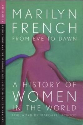 From Eve to Dawn: A History of Women in the World: Volume IV: Revolutions and